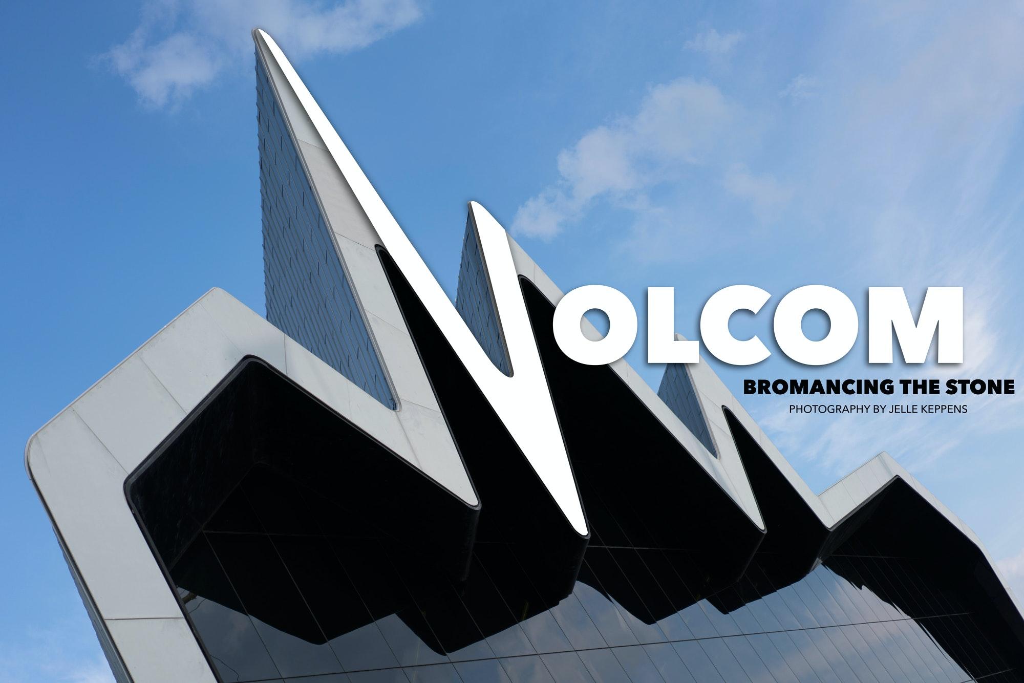 Volcom – Bromancing the Stone